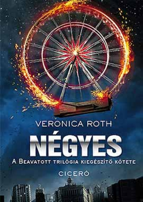 Veronica Roth: Négyes (Divergent 0,1-0,4)